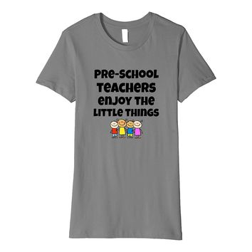 Pre-School Teachers Enjoy the Little Things T Shirt