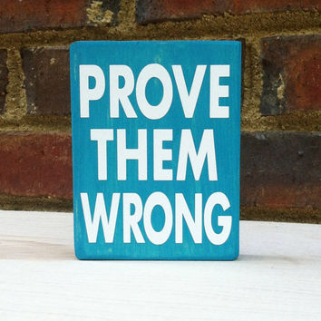 Prove Them Wrong  Mini Distressed Wood  Block Graduation Sports  Motivational quote