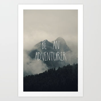 Be an adventurer Art Print by ArtEscape