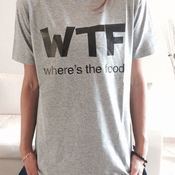 WTF where's the food Tshirt gray Fashion funny slogan womens girls sassy cute top