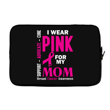 I Wear Pink For My Mom (Breast Cancer Awareness) Laptop sleeve