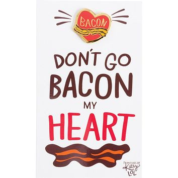 Enamel Bacon Heart Pin With Don't Go Bacon My Heart Card In A Blank Space Note