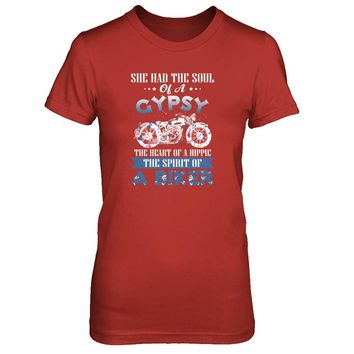 She Had The Soul Of A Gypsy The Heart Of A Hippie The Spirit Of A Biker T-shirt