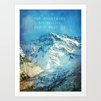 Adventure. The mountains are calling, and I must go. John Muir. Art Print by Guido Montañés