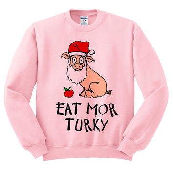 Pink Crewneck Eat More Turkey Santa Pig Ugly Christmas Sweatshirt Sweater Jumper Pullover