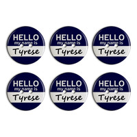 Tyrese Hello My Name Is Plastic Resin Button Set of 6
