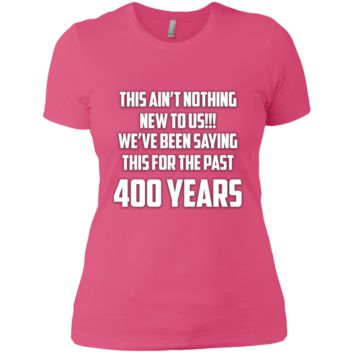 This Ain't Nothing New To Us - NL3900 Next Level Ladies' Boyfriend T-Shirt