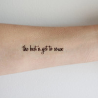 "Shakespeare Quote ""The Best is Yet to Come"" Temporary Tattoo"