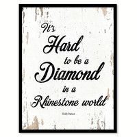 It's Hard To Be A Diamond Dolly Parton Quote Saying Home Decor Wall Art Gift Ideas 111788