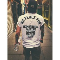NO PLACE FOR HOMOPHOBIA, FASCISM, SEXISM, RACISM, HATE SHIRT