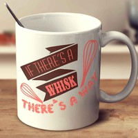 If There's A Whisk There's A Way