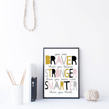 Winnie The Pooh Print, Braver Than You Believe, Stronger Smarter Quote, Inspirational Art, Nursery Printable, Instant Download