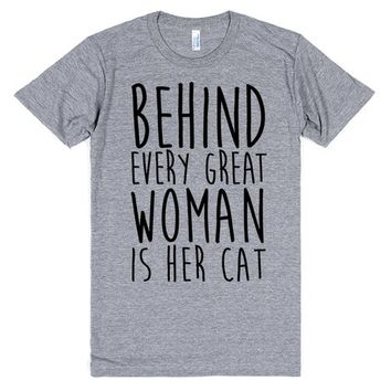 Behind Every Great Woman is Her Cat