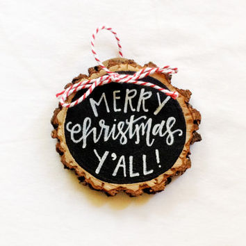 Merry Christmas, Y'all! Tree Ring Christmas Ornament, Tree Slice, Chalkboard, Christmas Ornament