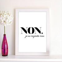 French Typographic Art Print Non Je Ne Regrette Rien Black and White Calligraphy and Typography Art Poster Print Home Decor Wall Art