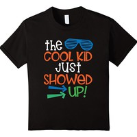 The Cool Kid Just Showed Up Funny Boy Back To School Shirt