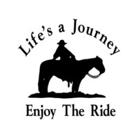 Life's a Journey Enjoy The Ride Trail Riding Horse Decal Vinyl Trailer Mirror Window Truck Car Vehicle - Large 10 Inch
