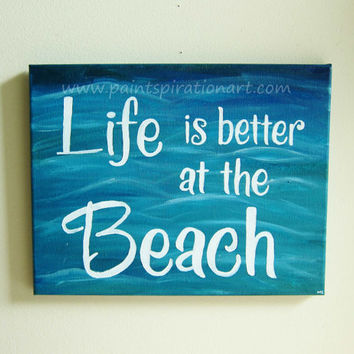 Beach Quotes Canvas Painting Life Is Better At The Beach Original Artwork - Beach Wall Hanging - Aqua Blue Ocean Artwork