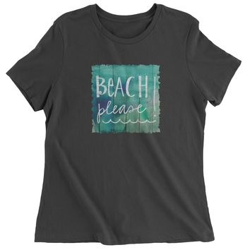 Beach Please Wood Background Womens T-shirt