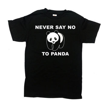 Funny Slogan T Shirt Panda Shirt Animal Lover Gift Panda Bear TShirt Save Animals Rescue Never Say No To Panda Mens Ladies Tee - SA716