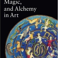 Astrology, Magic, and Alchemy in Art