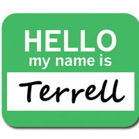 Terrell Hello My Name Is Mouse Pad