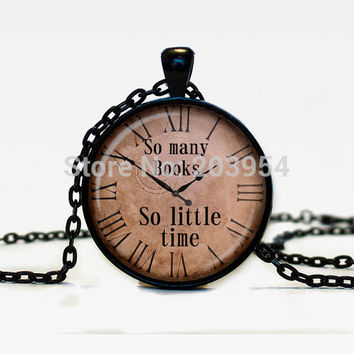 New arrival necklace 1pcs lot Quote pendant So many books So little time watch necklaces Old Clock chain men 1 Steampunk jewelry