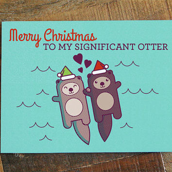 Cute Christmas Card for Significant Other - Otter Pun Card, Holiday Card for Husband Wife, Boyfriend Girlfriend, Christmas Love Card