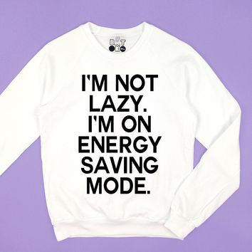 I'm Not Lazy Sweatshirt - White