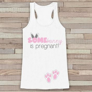 Easter Pregnancy Announcement Tank - Some Bunny is Pregnant - Spring Pregnancy Reveal Shirt - White Tank - Easter Pregnancy Announcement