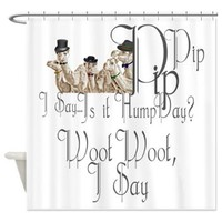 Gentlemen Camels Hump Day Shower Curtain> Decorator Shower Curtains> MORE PRODUCTS-CLICK HERE-GetYerGoat.com