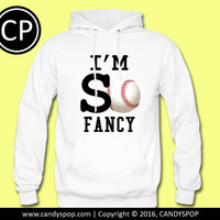 I'm So Fancy Baseball Hoodie