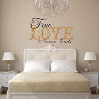 True Love Never Ends Vinyl Wall Decal by CuttinUpCustomDieCut