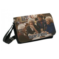Funny Golden Girls Messenger - You can't sit with us Bag Bookbag, Field Bag, Crossbody, Reporter Bag