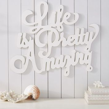 Life Is Pretty Amazing Wall Art