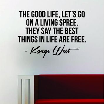 Kanye West The Good Life Quote Decal Sticker Wall Vinyl Art Music Lyrics Home Decor Pa