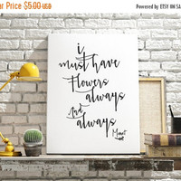 Motivational Printable Poster, I Must Have Flowers Always, Monet, Printable Word Art, Inspiring Quote, Inspiring Wall Art,Typographic Print