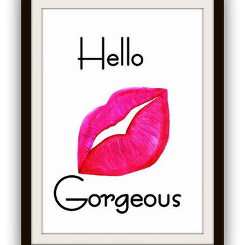 Hello Gorgeous, Instant Printable, fashion, Wall Art, decor, watercolor, poster, lip, lips, beauty, makeup , decal, decals, lipstick, chanel