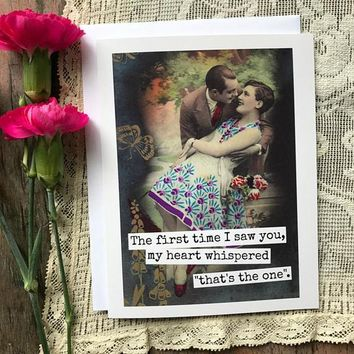 The First Time I Saw You, My Heart Whispered Funny Vintage Style Anniversary Card Valentines Day Card Love Card FREE SHIPPING