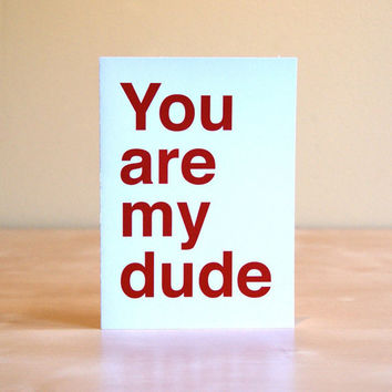$5.00 Funny Valentine's Day Card  You are my dude by sadshop on Etsy