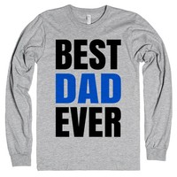 BEST DAD EVER LONG SLEEVE T-SHIRT IDE05291334