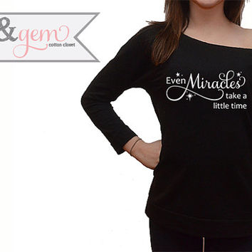 "Disney's Cinderella Shirt ""Even Miracles take a little time"" // Women's Disney Adult Sweats // Cinderella Quote Shirt // Disney Adult Shirts"