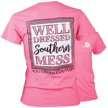 Southern Couture Well Dressed Mess T-Shirt