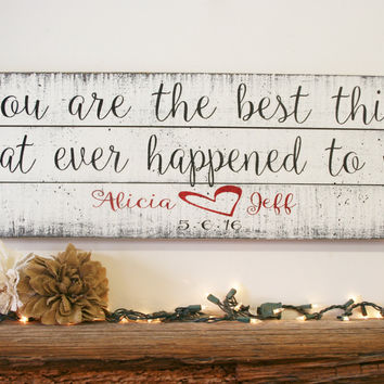 You Are The Best Thing That Has Ever Happened To Me Pallet Sign Wedding Sign Anniversary Shabby Chic Vintage Wedding Wall Art Wall Decor