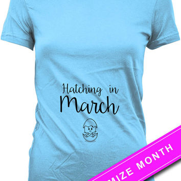 Easter Pregnancy T Shirt Baby Announcement Pregnancy Reveal Hatching In March Gifts For Expecting Mothers Maternity Gifts Ladies Tee MAT-491