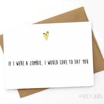 The Walking Dead If I Were A Zombie Love To Eat You Funny Anniversary Card Valentines Day Card FREE SHIPPING