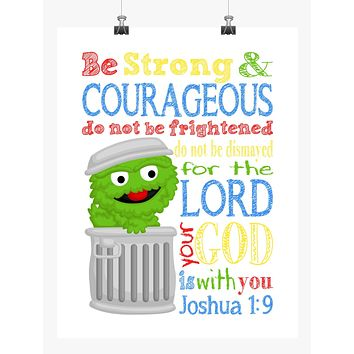 Oscar the Grouch Sesame Street Christian Nursery Decor Print, Be Strong & Courageous Joshua 1:9