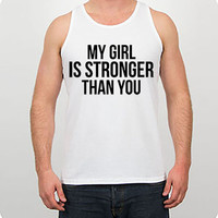 Crossfit Tank - My Girl Is Stronger Than You  - Workout Clothes Funny Fitness Tank