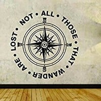 Not All Those Who Wander Are Lost with Compass Quote Vinyl Wall Decal Sticker Car Window Truck Decals Stickers NOT ALL THOSE COMPASS 28X28