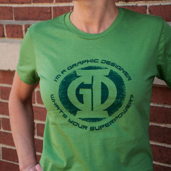 I'm a Graphic Designer - What's your Superpower? t-shirt. Green Lantern